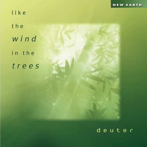 Like the wind in the trees (2002) by Deuter