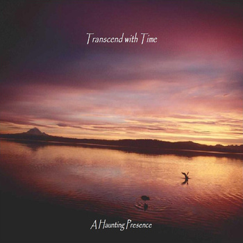 A Haunting Presence (2009) by Transcend with Time
