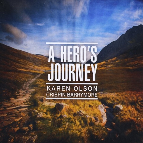 A Hero's Journey by Karen Olson & Crispin Barrymore