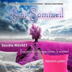 Ami Sommeil de Danièle Mounet sur musique et ambiance Jef Mounet