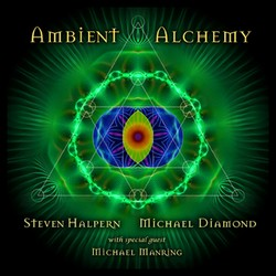 Ambient Alchemy by Steven Halpern & Michael Diamond