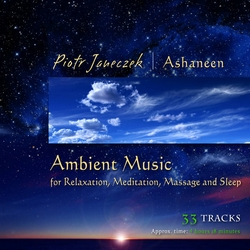 Ambient music for Relaxation, Meditation, Massage and Sleep by Ashaneen