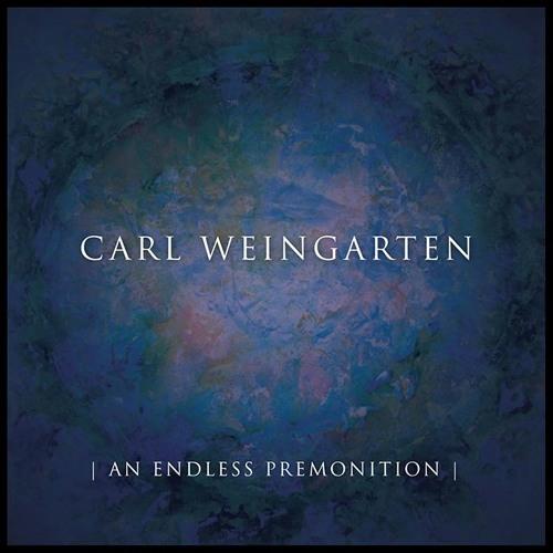 An Endless Premonition-Carl Weingarten