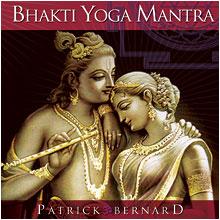 Bhakti Yoga Mantra by Patrick Bernard