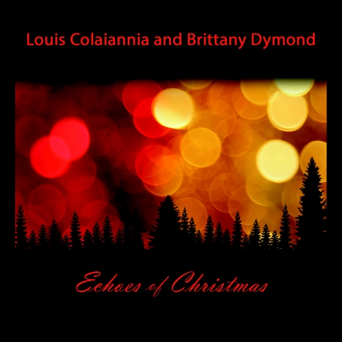 Echoes of Christmas-Louis Colaiannia & Brittany Dymond