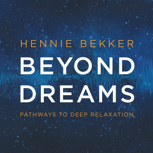 Beyond Dreams de Hennie Bekker