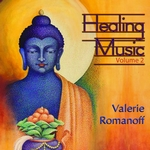 Healing Music volume 2 - Valerie Romanoff