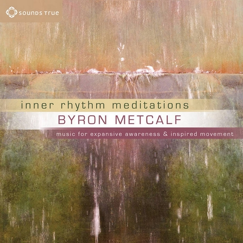 Inner Rhythm Meditations by Byron Metcalf