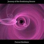 Journey of the Outshining Source-Forrest Smithson