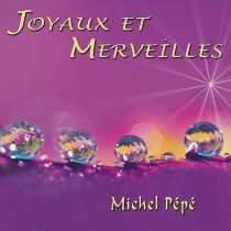 Joyaux et Merveilles (2007) by Michel Pépé