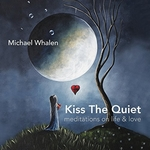 Kiss The Quiet - Michael Whalen