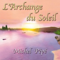 L'Archange du Soleil (Août 2011) by Michel Pépé