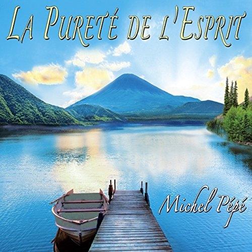 La Pureté de l'Esprit (septembre 2016) by Michel Pépé