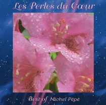 Les Perles du Coeur (Best of 1990-1995) by Michel Pépé