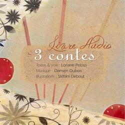 Livre audio 3 contes de Les Voyages de Loriane