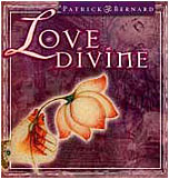 Love Divine by Patrick Bernard