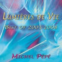 Lumières de Vie (compilation 2001-2008) by Michel Pépé