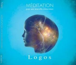 MEDITATION pour une nouvelle conscience de Stephen Sicard alias Logos
