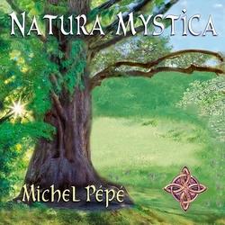 Natura Mystica de Michel Pépé