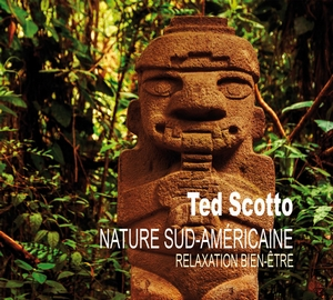 Nature Sud-Américaine by Ted Scotto