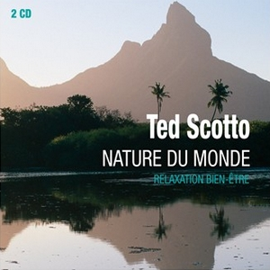 Nature du Monde by Ted Scotto