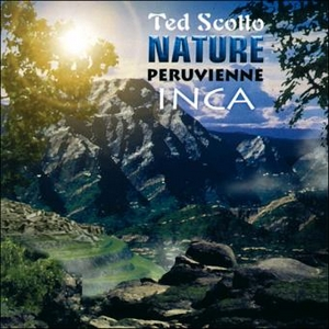Nature Peruvienne by Ted Scotto