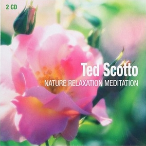 Nature Relaxation Meditation by Ted Scotto