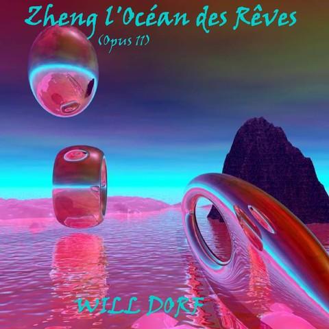 Opus 11 – Zheng l'océan des rêves de WILL DORF