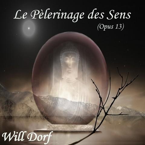 Opus 13 – Le Pèlerinage des Sens de WILL DORF