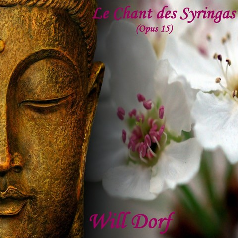 Opus 15 – Le Chant des Syringas de WILL DORF