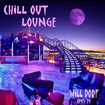 Opus 24 – Chill Out Louge de WILL DORF