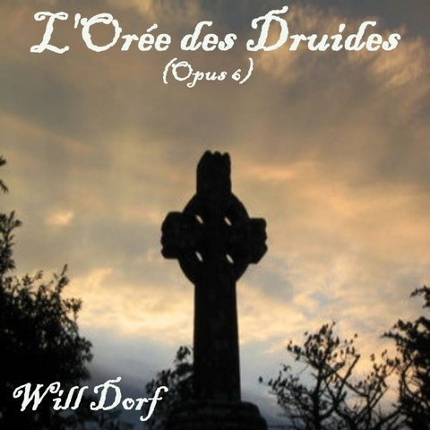 Opus 6 – L'Orée des Druides de WILL DORF