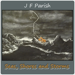 Seas, Shores an Storms by JF Parish