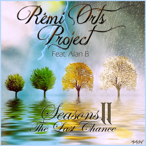 Seasons II - The Last Chance par Rémi Orts Project