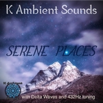 Serene Places - Kamarius (K Ambient Sounds)