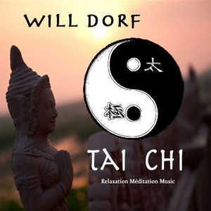 TAI CHI - Relaxation Méditation Music by Will Dorf