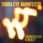 Third Eye Manifesto by Anantakara