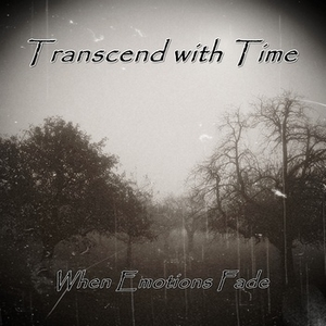 When Emotions Fade (septembre 2013) by Transcend with Time