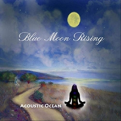 Blue Moon Rising - Acoustic Ocean