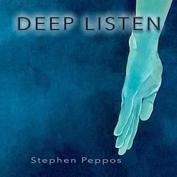 Deep Listen - Stephen Peppos