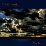 Evensong Canticles For The Earth by Meg Bowles