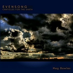 Evensong Canticles For The Earth de Meg Bowles