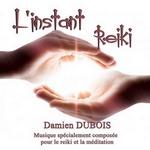 L'Instant Reiki - Damien Dubois