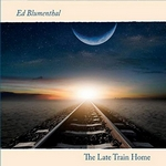 The Late Train Home-Ed Blumenthal