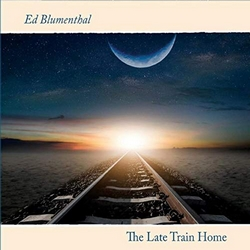 The Late Train Home - Ed Blumenthal